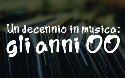 Un decennio in musica: gli anni 00