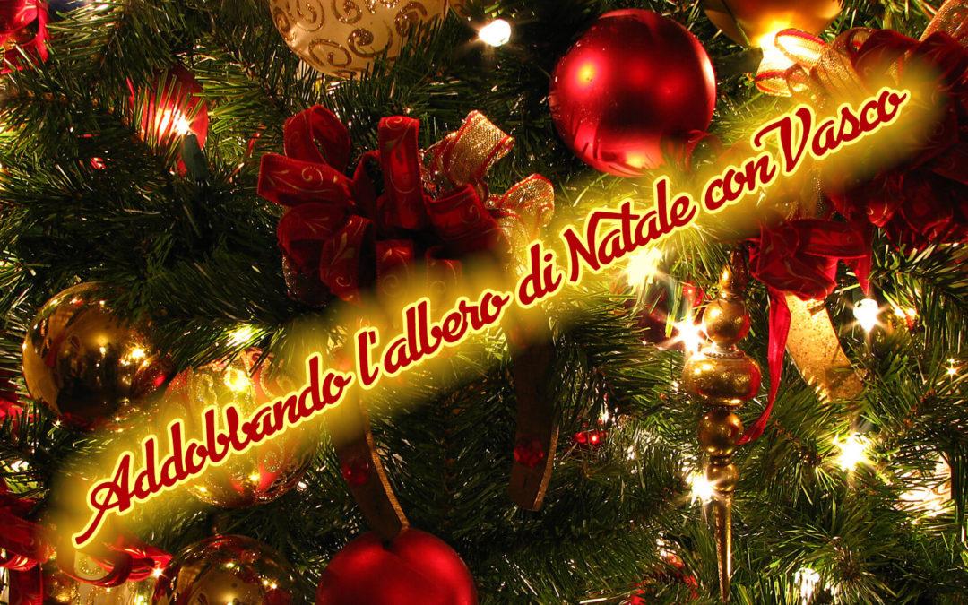 Quest'anno faremo l'albero di Natale con Vasco